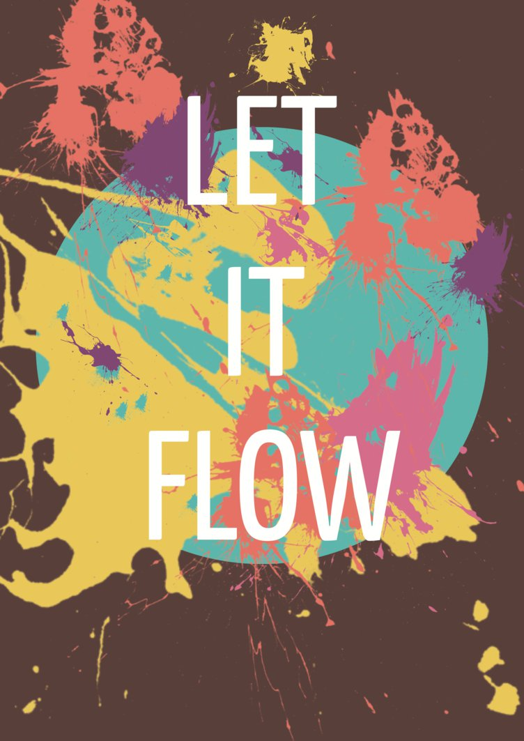let_it_flow___motivational_art_poster_by_lynseyrose95-d6thr8v.png